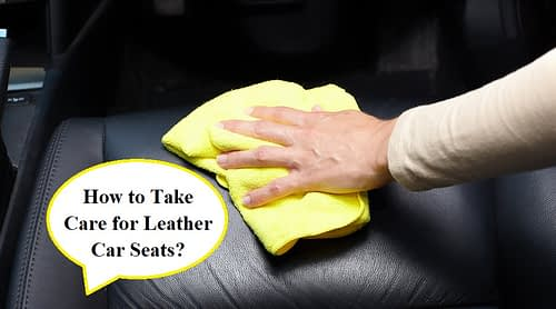 How to Take Care for Leather Car Seats?